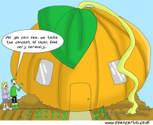 "Image of pumpkin house with the speech bubble: ""As you can see, we take local food very seriously."""