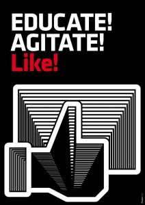 educate, agitate, like!