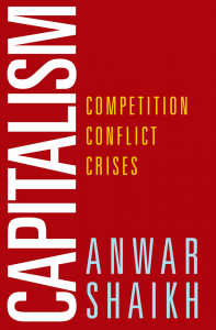 Capitalism: Competition, Conflict, Crisis by Anwar Shaikh